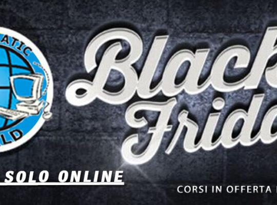 Black Friday - Scadenza iscrizioni il 01 dicembre 2019