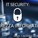 """Seminario Gratuito """"IT Security: sicurezza informatica"""""""
