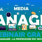 Webinar Gratuito Social Media Manager: la professione più richiesta del web!